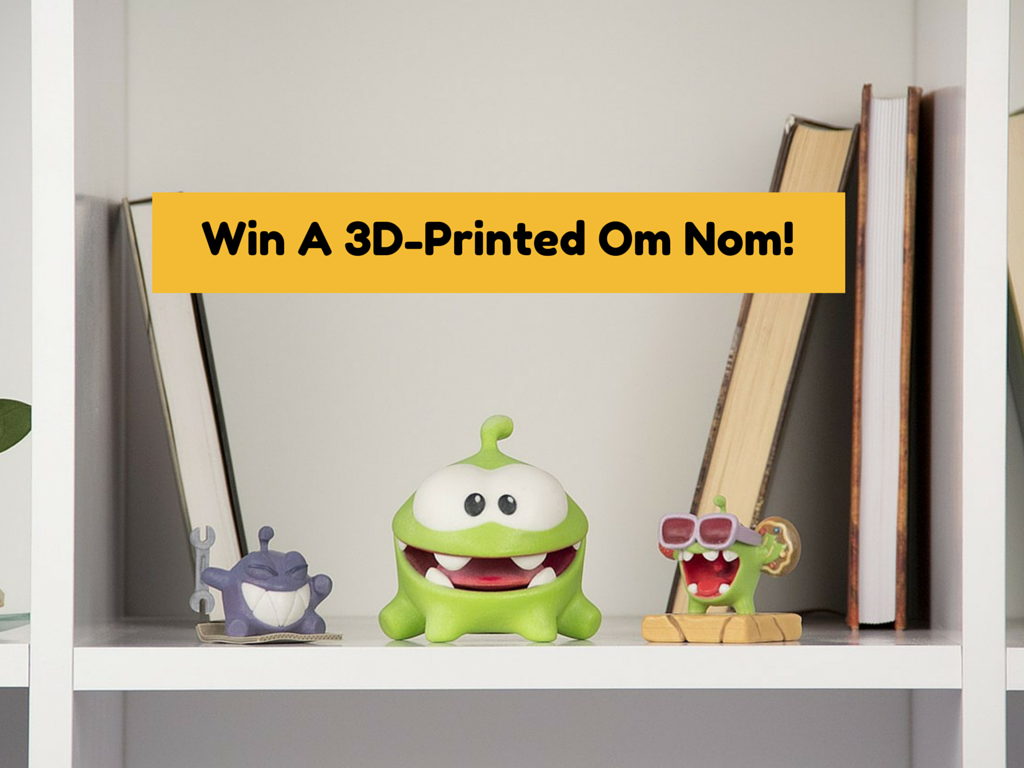 Win A 3D-Printed Om Nom! (1)